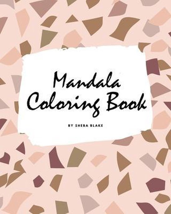 Mandala Coloring Book for Teens and Young Adults (8x10 Coloring Book / Activity Book)