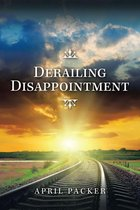 Derailing Disappointment