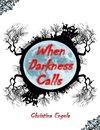 When Darkness Calls
