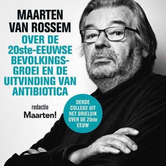 Maarten van Rossem over de twintigste-eeuwse bevolkingsgroei en de uitvinding van antibiotica - Maarten van Rossem |