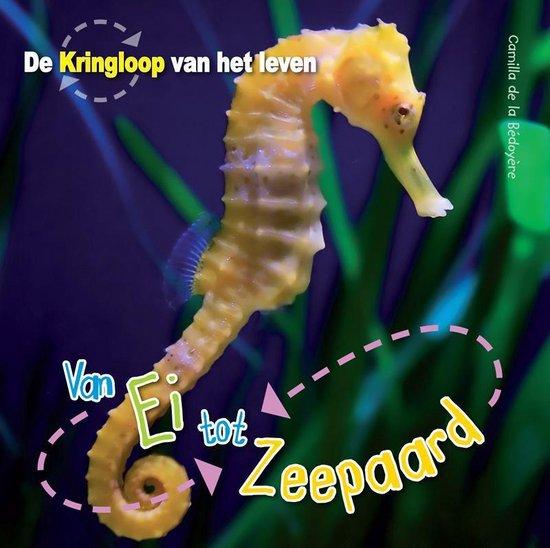 De Kringloop van het Leven - Van ei tot zeepaardje