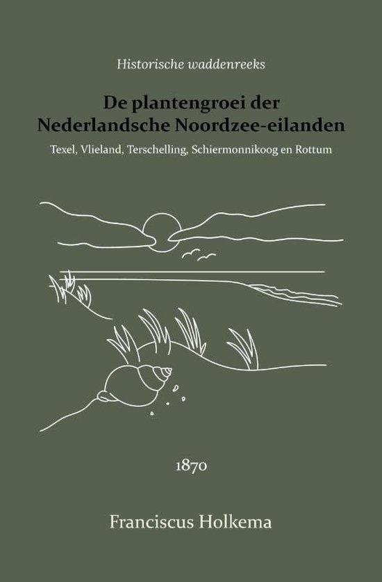 De plantengroei der Nederlandsche Noordzee-eilanden - Franciscus Holkema   Fthsonline.com