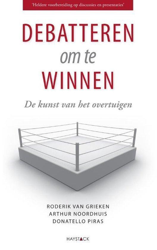 Debatteren om te winnen - Roderik van Grieken | Fthsonline.com
