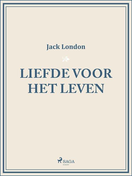 Liefde voor het leven - Jack London |