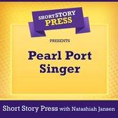 Short Story Press Presents Pearl Port Singer
