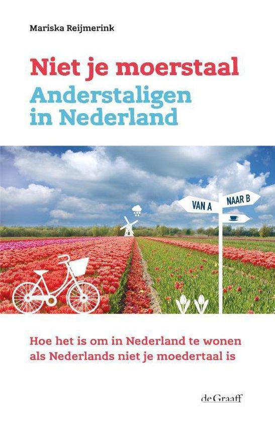Niet je moerstaal. Anderstaligen in Nederland - Mariska Reijmerink   Fthsonline.com