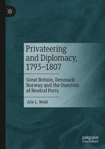 Privateering and Diplomacy, 1793-1807