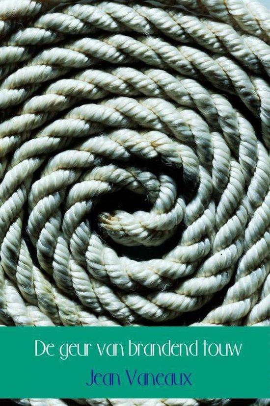 De geur van brandend touw - Jean Vaneaux  