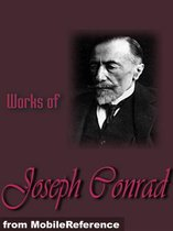 Works Of Joseph Conrad: (25+ Works) Includes Heart Of Darkness And The Secret Sharer, The Secret Agent, Under Western Eyes, Lord Jim, Nostromo, Under Western Eyes And More (Mobi Collected Works)