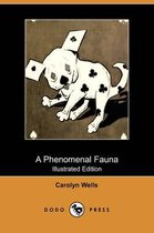 Omslag A Phenomenal Fauna (Illustrated Edition) (Dodo Press)