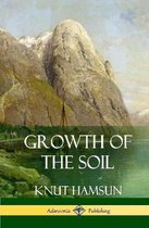 Growth of the Soil (Hardcover)