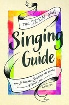 The Teen Girl's Singing Guide