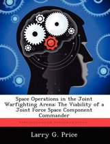 Space Operations in the Joint Warfighting Arena