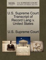 U.S. Supreme Court Transcript of Record Lang V. United States