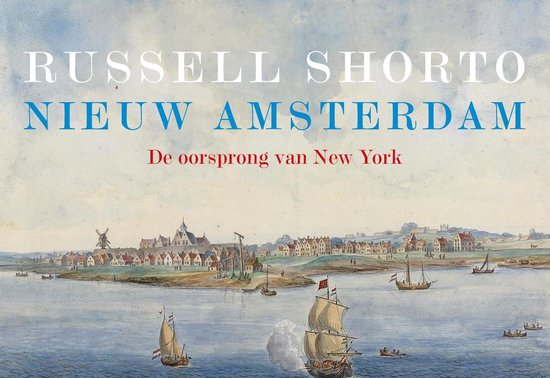 Nieuw Amsterdam - dwarsligger (compact formaat) - Russell Shorto | Readingchampions.org.uk