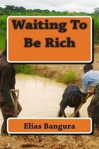 Waiting to Be Rich