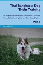 Thai Bangkaew Dog Tricks Training Thai Bangkaew Dog Tricks & Games Training Tracker & Workbook. Includes