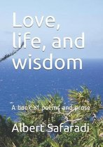 Love, life, and wisdom
