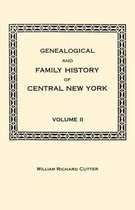 Genealogical and Family History of Central New York. A Record of the Achievements of Her People in the Making of a Commonwealth and the Building of a Nation. Volume II