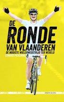 De ronde van Vlaanderen. De mooiste wielerwedstrijd ter wereld.