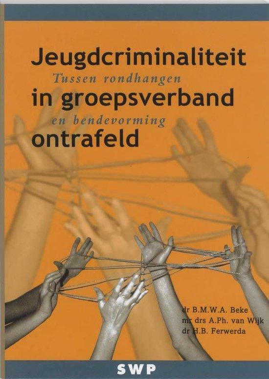 Jeugdcriminaliteit in groepsverband ontrafeld - Balthazar Beke |