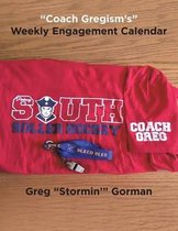 coach Gregism's Weekly Engagement Calendar