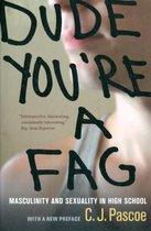 Dude, You're a Fag