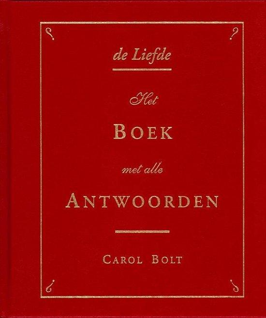 De liefde / Het boek met alle antwoorden - Carol Bolt pdf epub