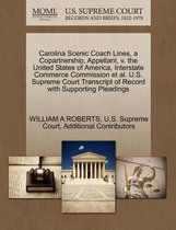 Carolina Scenic Coach Lines, a Copartnership, Appellant, V. the United States of America, Interstate Commerce Commission Et Al. U.S. Supreme Court Transcript of Record with Supporting Pleadings