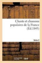 Chants Et Chansons Populaires de la France. S rie 2