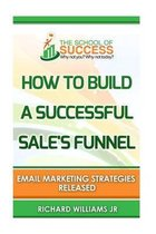 How to Build a Successful Sale's Funnel