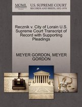 Recznik V. City of Lorain U.S. Supreme Court Transcript of Record with Supporting Pleadings