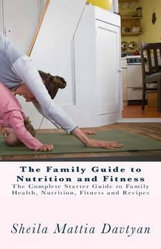 The Family Guide to Nutrition and Fitness