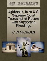 Ughbanks, in Re U.S. Supreme Court Transcript of Record with Supporting Pleadings