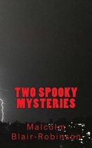 Two Spooky Mysteries