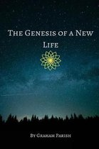 The Genesis of a New Life