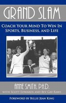Grand Slam Coach Your Mind to Win in Sports, Business, and Life