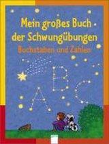 Mein großes Buch der Schwungübungen. Buchstaben und Zahlen