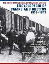 The United States Holocaust Memorial Museum Encyclopedia of Camps and Ghettos, 1933-1945, Volume III