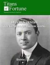 David Sarnoff: General Of Broadcasting