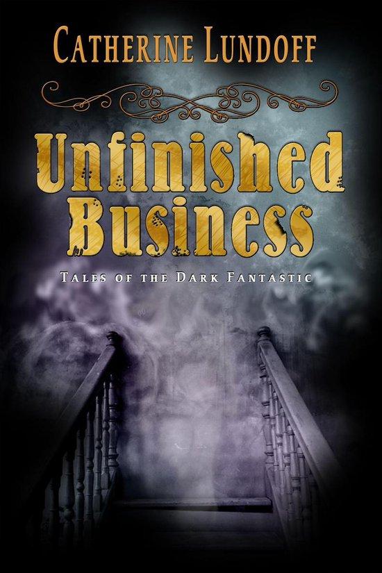 Omslag van Unfinished Business: Tales of the Dark Fantastic