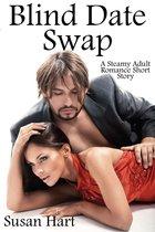 Blind Date Swap (A Steamy Adult Romance)