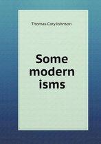 Some Modern Isms