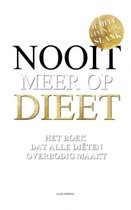 Nooit meer op dieet - het boek dat alle diëten overbodig maakt