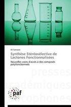 Synth�se St�r�os�lective de Lactones Fonctionnalis�es