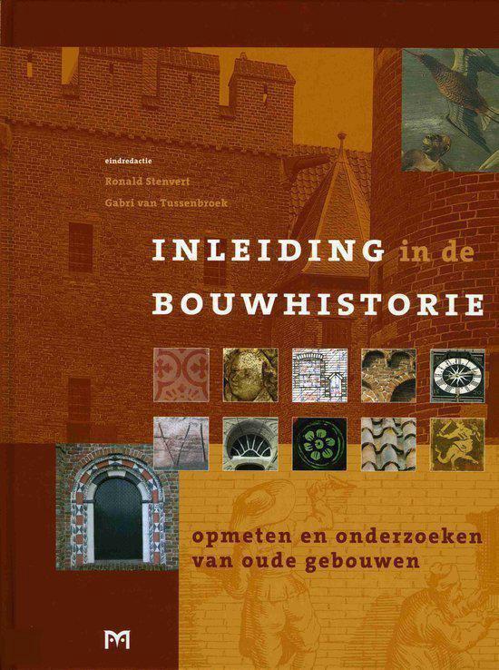 Inleiding in de bouwhistorie. Opmeten en onderzoeken van oude gebouwen - R. Stenvert  
