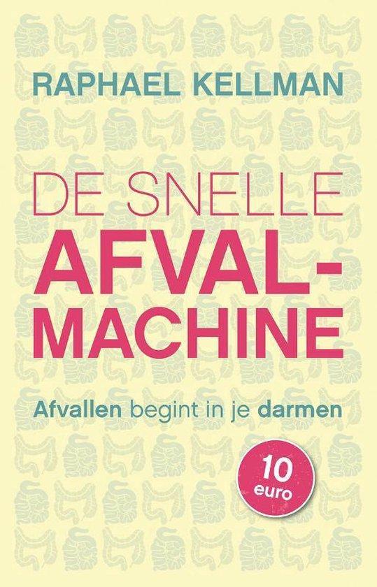 De snelle afvalmachine - Raphael Kellman |