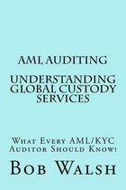 AML Auditing - Understanding Global Custody Services