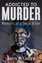 Omslag Addicted To Murder (Memoirs of a Serial Killer)