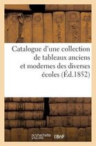 Catalogue d'une collection de tableaux anciens et modernes des diverses ecoles